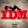 Nell Cash & T-Mac - I Dont Mind (IDM) mp3