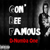 Gon' Bee Famous (PROD. FLO RIDA AND BOW WOW)