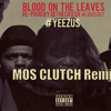 Kanye West - Blood On The Leaves Mos Clutch Remix!! Free Download!!