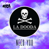 La Dooda - Need You (Original Mix)