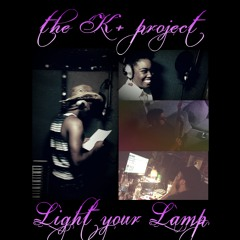 """K+ Project """"Light your lamp"""" mixed"""