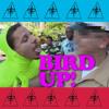 BIRD UP (ORIGINAL MIX) ▄︻̷̿┻̿═━一