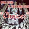 Rahh Young Ft Rich Homie Quan - Choices Prod. By (@YungMark1)