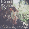 To Whom It May Concern- Morning & Midnight (The Civil Wars Cover)
