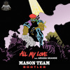 Major Lazer - All My Love (Mason Team Bootleg)