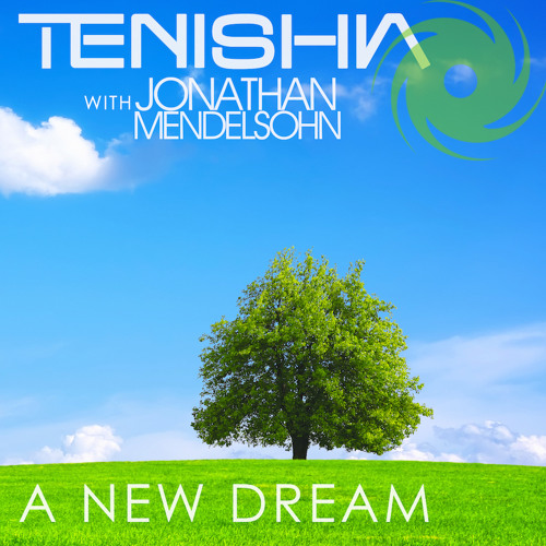 Tenishia, Jonathan Mendelsohn - A New Dream (Pedro Del Mar & Beatsole Remix)
