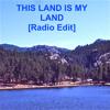 This Land Is My Land (Radio Edit)