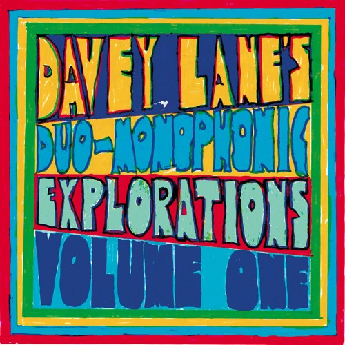 Davey Lane's Duo-Monophonic Explorations Vol. 1