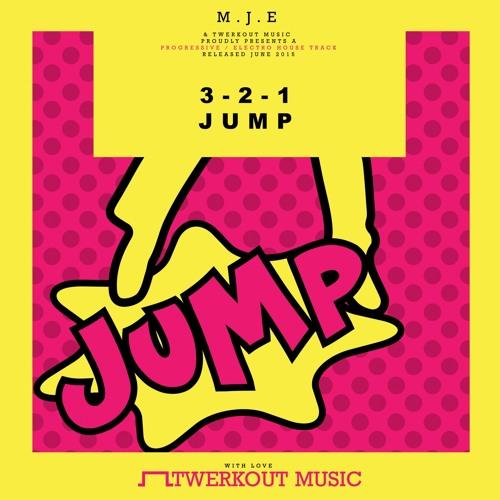 M.J.E - 3-2-1 Jump (Festival Mix) Release June 30th @ Beatport
