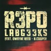 LABG33Ks - R3PO ft. Dwayne Reed & B.Cooper