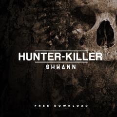 Shwann - Hunter-Killer (Original Mix) [Wanted Tunes Exclusive]