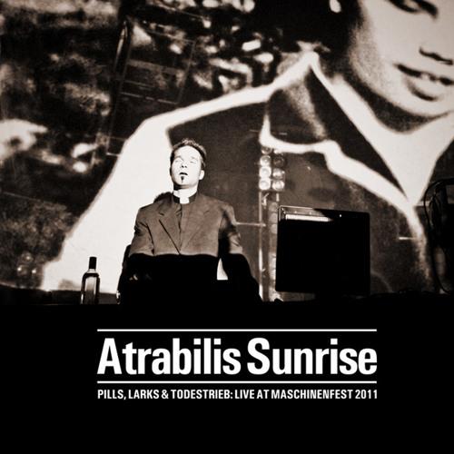 Atrabilis Sunrise - Pills, larks & Todestrieb (RAUB-034 / Pflicht 061)