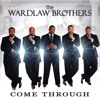 "The Wardlaw Brothers ""Come Through"""