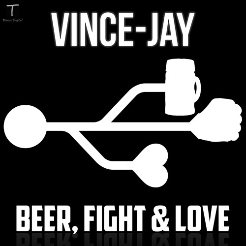 TEDD34 - Vince-Jay - Beer, Fight & Love! (AVAILABLE WORLDWIDE from T DANCE DIGITAL)