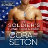 The Soldier's E - Mail Order Bride by Cora Seton, Narrated by Emily Cauldwell