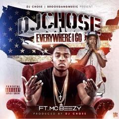 Everywhere I Go - DJ Chose Ft. MC Beezy