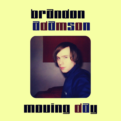 Brandon Adamson - Moving Day - 2004