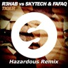 R3hab Vs Skytech & Fafaq - Tiger (Hazardous Remix)