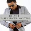 Dj Jay T East African LoveTape
