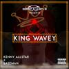 King Wavey (Ft. Baseman)