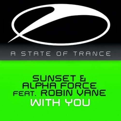 Sunset & Alpha Force feat. Robin Vane – With You [TUNE OF THE WEEK]  Armin Van Buuren ASOT 639