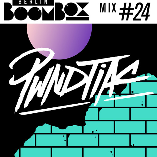 Berlin Boombox Mixtape #24 - PWNDTIAC