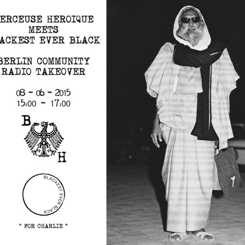 Berceuse Heroique meets Blackest Ever Black - BCR Takeover - June 8, 2015