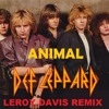Def Leppard - Animal (Leroy Davis Remix)