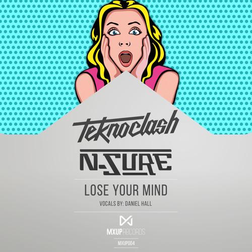 Teknoclash & N-Sure - Lose your Mind (Exclusive Clublife Magazine Preview)