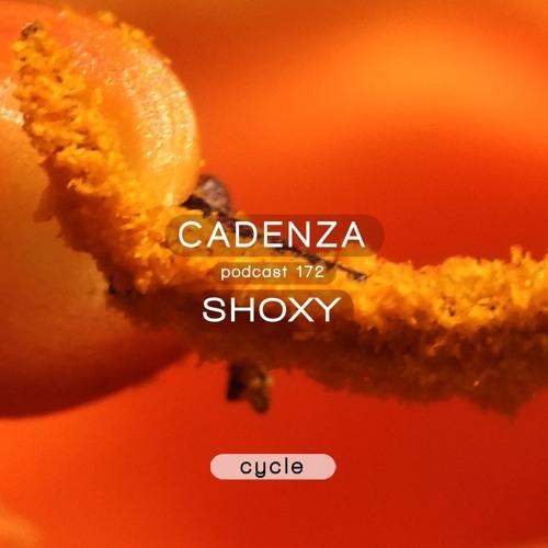 Cadenza Podcast   172 - Shoxy (Cycle)