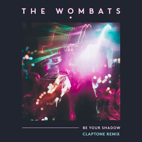 The Wombats - Be Your Shadow (Claptone Remix)