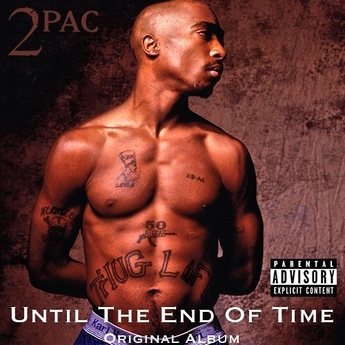 2Pac - Until The End Of Time (Original Version) by 2Pac