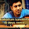 Kaikkottum Kandittilla (DJ Deyo Remix) Oru Vadakkan Selfie