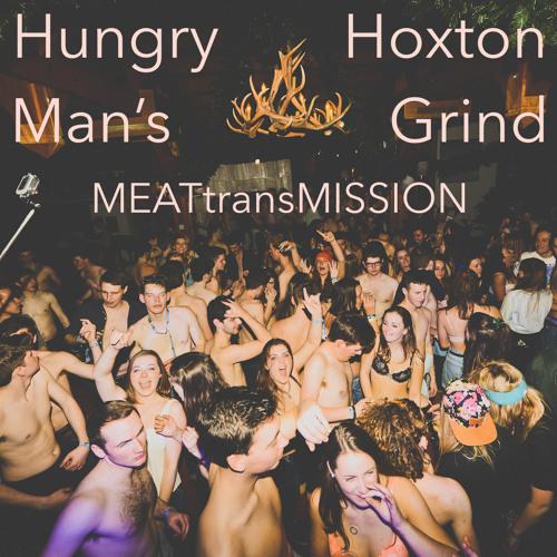 Hoxton Grind - MEATtransMISSION 14-04-2015