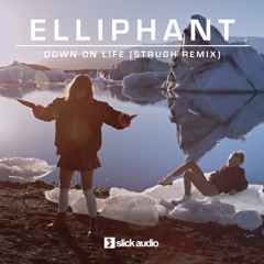 Elliphant - Down On Life (Strugh Remix) [Free DL]
