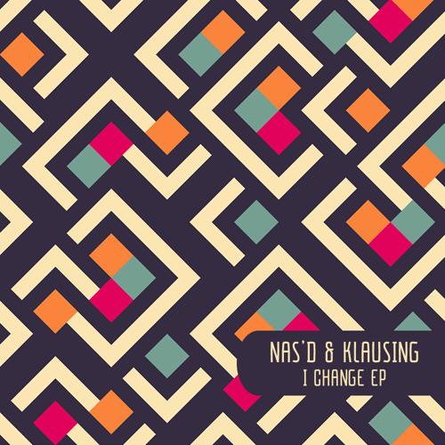 Nas'D & Klausing - I Change EP