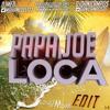 Papa Joe - Loca (Dj Dani Campos & Dj Med Extended Edit)