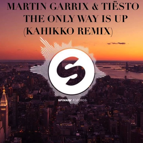Martin Garrix & Tiesto - The Only Way Is Up (Kahikko Remix)
