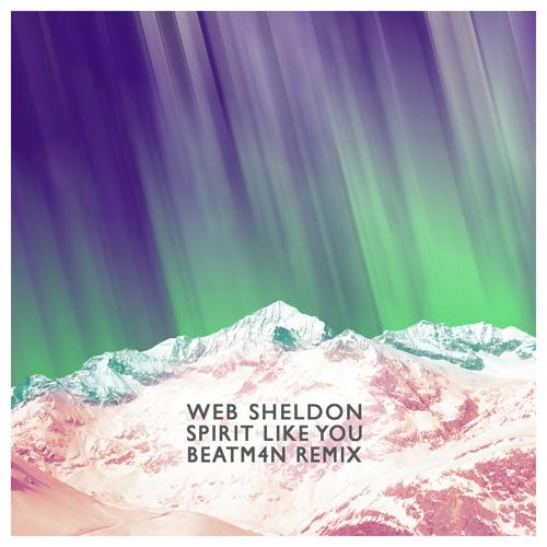 Web Sheldon - Spirit Like You (Beatm4n Remix)