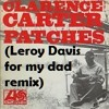 Clarence Carter - Patches (Leroy Davis Remix)