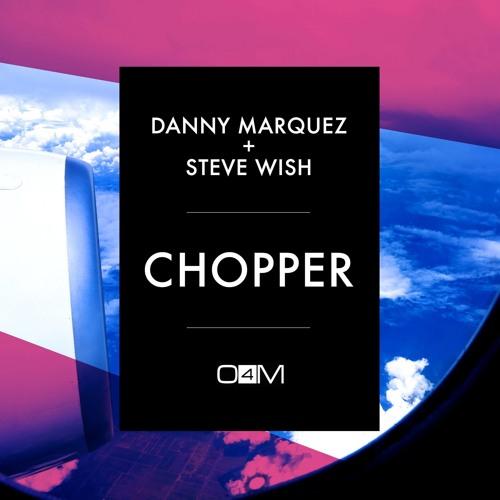 Danny Marquez + Steve Wish - Chopper