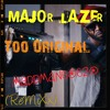 Major Lazer - Too Original (Ma