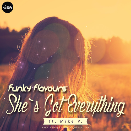 Funky Flavours & Mike P - She`s Got Everything