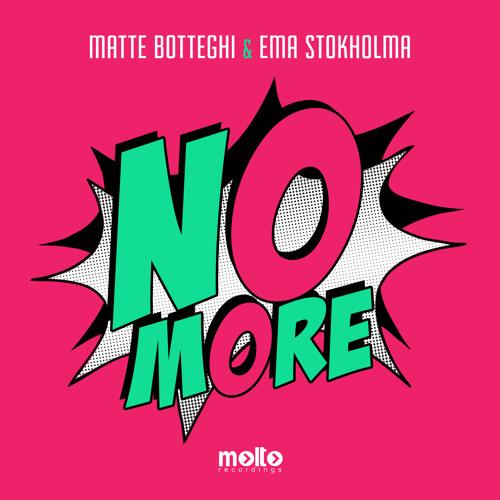 Matte Botteghi & Ema Stokholma - No More (Radio Edit)