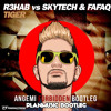 R3hab Vs Skytech & Fafaq - Tiger (ANGEMI Forbidden Bootleg) [PlanMusic Bootleg]
