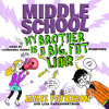 Middle School: My Brother is a Big Fat Liar by James Patterson (Audiobook Extract)