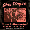 Ohio Players - Love Rollercoaster (Father Funk Remix) [FREE DOWNLOAD]