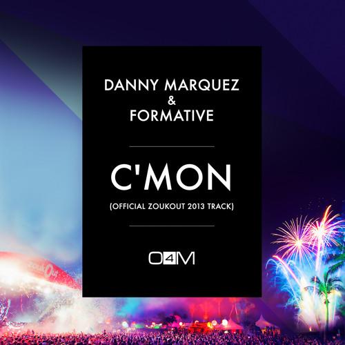 DANNY MARQUEZ & FORMATIVE - C'MON (Official ZoukOut 2013 Track)