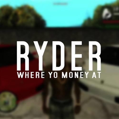 Ryder - Where Yo Money At