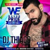 WE Party WE PARTY #WePrideFestival 2015 · DJ THIAGO